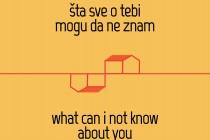 Šta sve o tebi mogu da ne znam / What can I not know about you