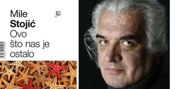 Ovo što nas je ostalo, nova pjesnička knjiga Mile Stojića: Divovska enciklopedija tuge