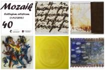 """Otvorenje kolektivne izložbe """"MOZAIK 40"""""""