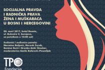 """""""Socijalna pravda i radnička prava žena i muškaraca u BiH"""""""