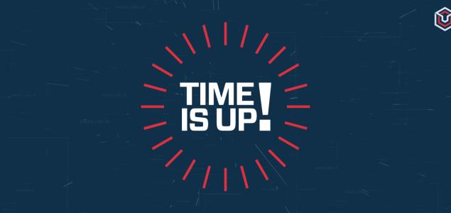 TIME IS UP! Vrijeme ističe…
