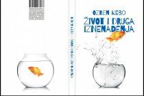 "Nova knjiga Ozrena Kebe ""Život i druga iznenađenja"""