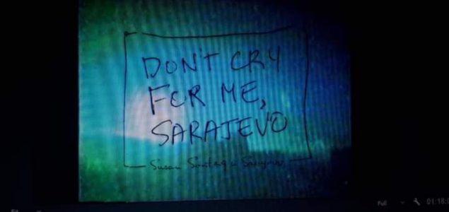 """Don't cry for me Sarajevo – Susan Sontag u Sarajevu"""