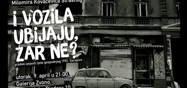 'I vozila ubijaju, zar ne?' izložba Milomira Kovačevića Strašnog u Sarajevu