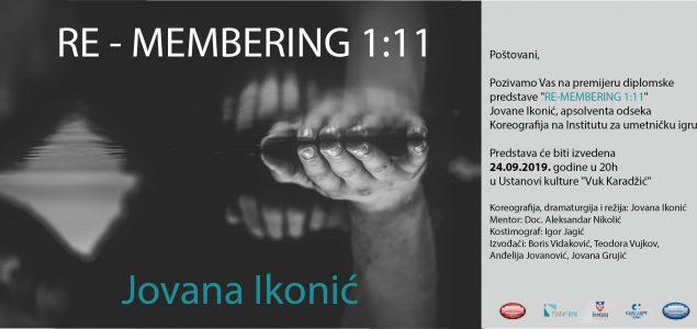"""Premijera predstave """"RE-MEMBERING 1:11""""Jovane Ikonić"""