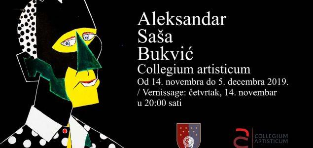 Collegium artisticum: ALEKSANDAR SAŠA BUKVIĆ – RETROSPEKTIVNA IZLOŽBA
